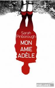 """Couverture """"Mon Amie Adèle"""" de Sara Pinborough © éditions Préludes"""