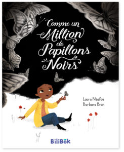 "Couverture de l'album jeunesse, ""Comme un million de papillons noirs"" de Laura Nsafou et Barbara Brun"