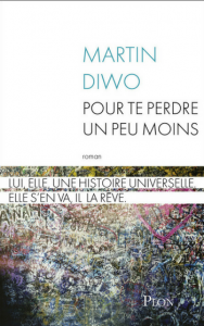 """Couverture de """"Pour te perdre un peu moins"""" de Martin Diwo © éditions Plon"""