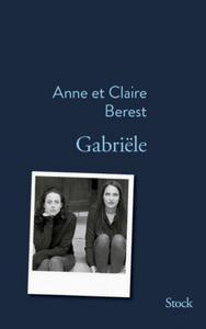 Couverture de Gabriele de Anne et Claire Berest