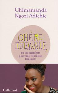 Chère Ijeawele, manifeste pour un manifeste féministe de Chimamanda Ngozi Adichie