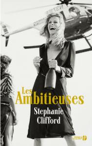 """Couverture """"Les Ambitieuses"""" de Stéphanie Clifford"""