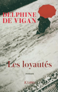 """Couverture """"Les Loyautés"""" de Delphine de Vigan"""