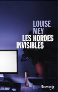 Les hordes invisibles de Louise Mey