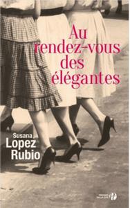 Au rendez-vous des élégantes de Susana Lopez Rubio