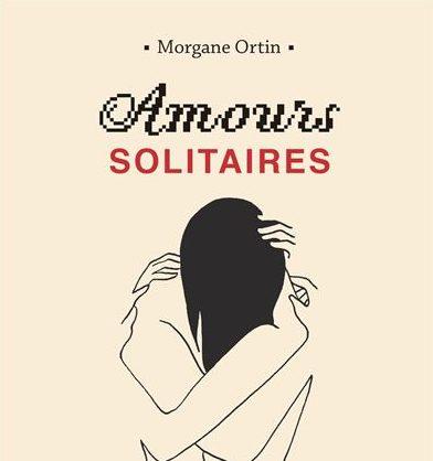 """Couverture du livre """"Amours solitaires"""" écrit par une femme libre"""